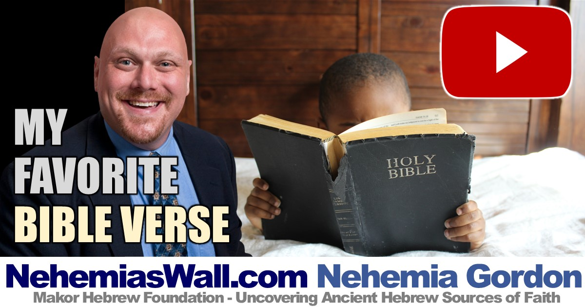 My Favorite Scripture - Hebrew Voices - NehemiasWall comNehemia's Wall