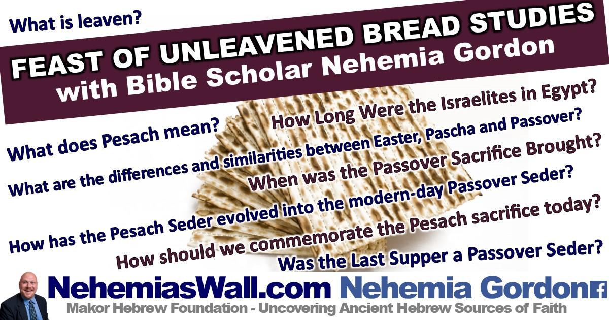 Feast of Unleavened Bread Studies - NehemiasWall com