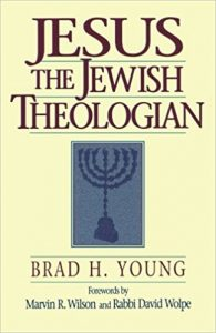 Jesus the Jewish Theologian by Brad Young