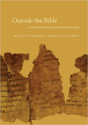 Outside the Bible: Ancient Jewish Writings Related to Scripture